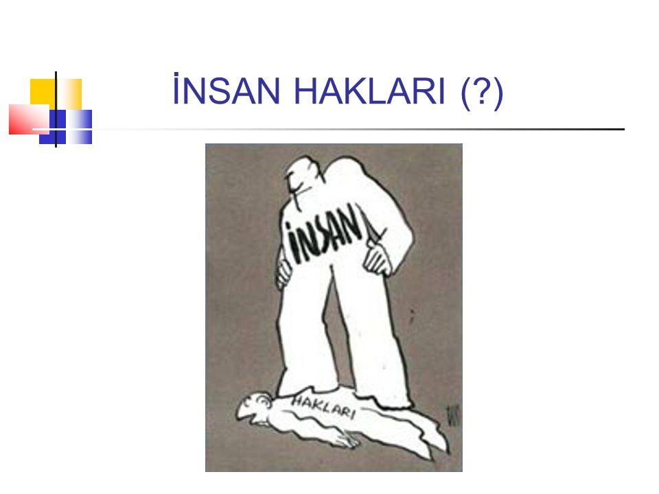 İNSAN HAKLARI ( )