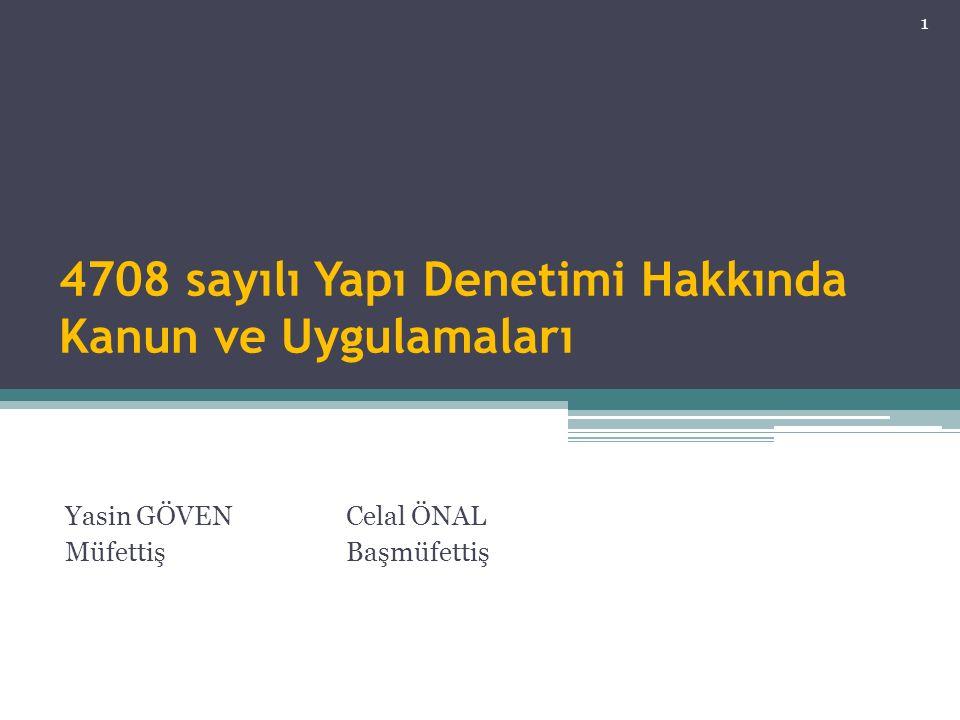 4708 sayılı Yapı Denetimi Hakkında Kanun ve Uygulamaları Yasin GÖVENCelal ÖNAL MüfettişBaşmüfettiş 1