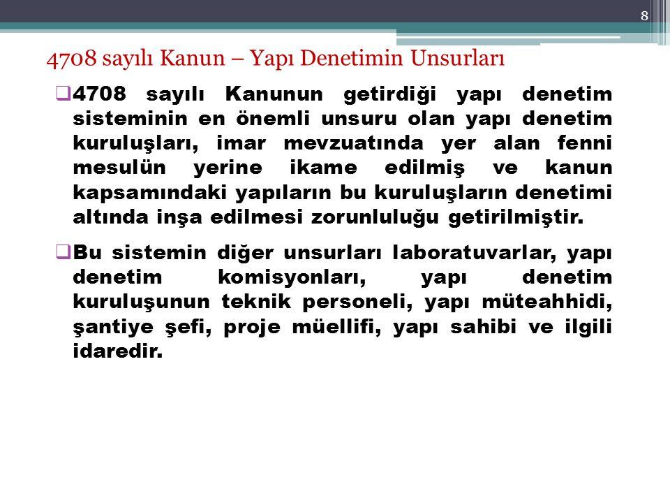39 Denetçi Mimar ve Mühendislerin İdari Sorumlulukları  4708 sayılı Kanunun 8.