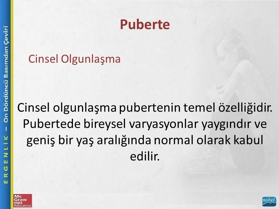 Puberte Cinsel Olgunlaşma Cinsel olgunlaşma pubertenin temel özelliğidir.