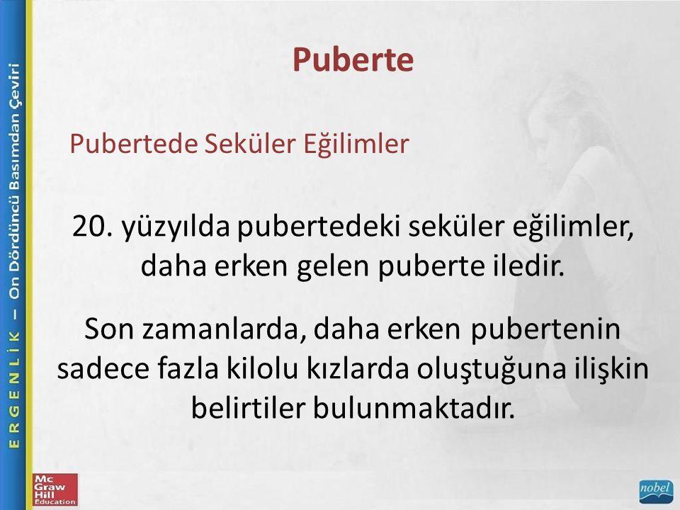 Puberte Pubertede Seküler Eğilimler 20.