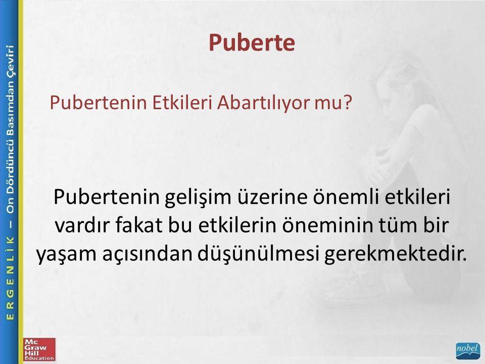 Puberte Pubertenin Etkileri Abartılıyor mu.