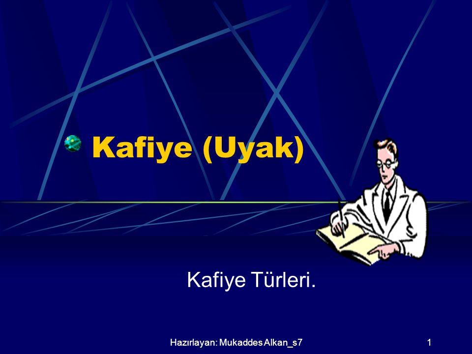 Hazırlayan: Mukaddes Alkan_s71 Kafiye (Uyak) Kafiye Türleri.