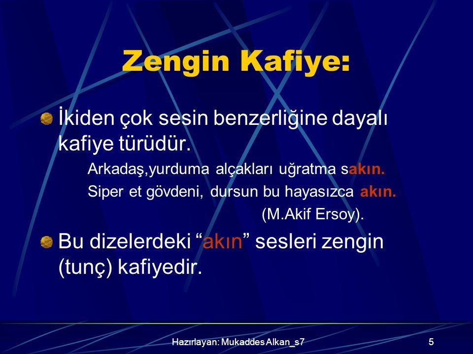 Hazırlayan: Mukaddes Alkan_s74 Tam Kafiye Bir ünlü ve bir ünsüzün ortaklığına dayalı kafiye türüdür. Havuzdaki akisler. Kâh zulmet olur, kâh nur. Rüzg