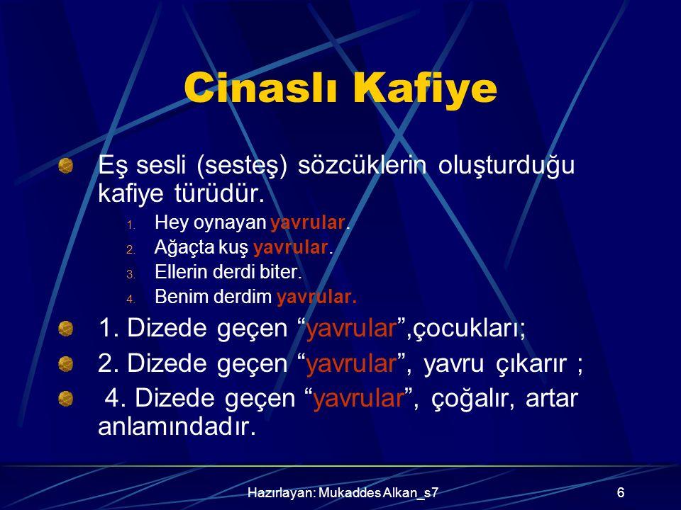 Hazırlayan: Mukaddes Alkan_s76 Cinaslı Kafiye Eş sesli (sesteş) sözcüklerin oluşturduğu kafiye türüdür.
