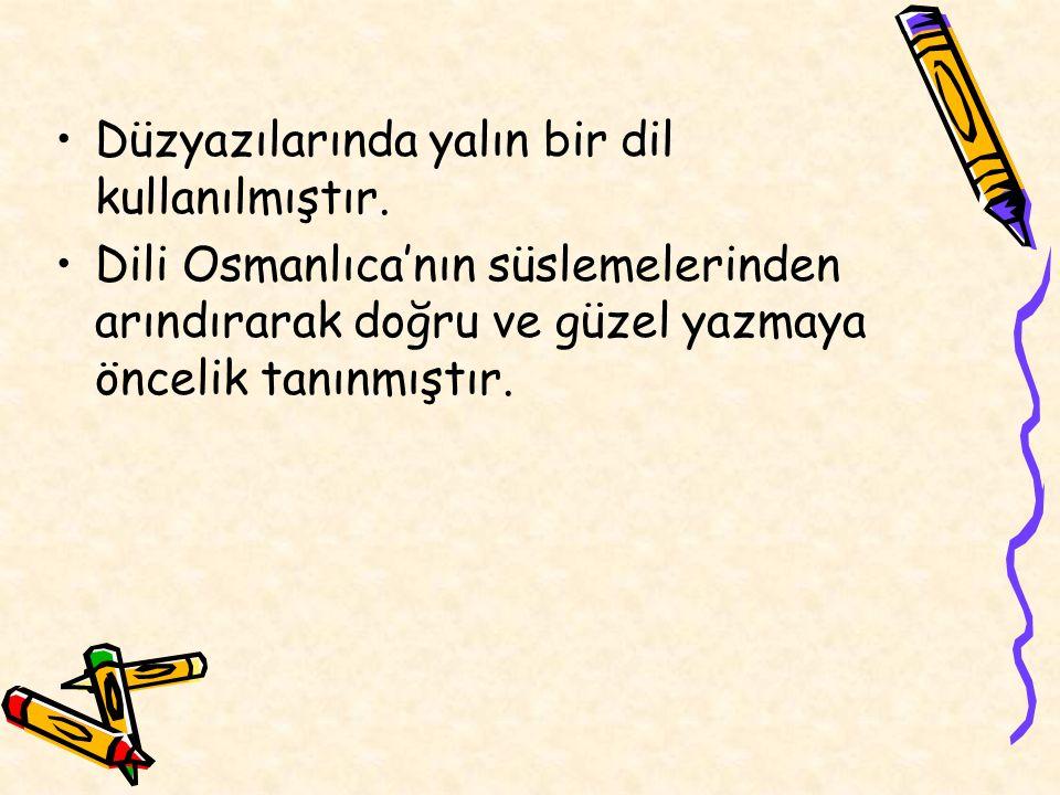 Düzyazılarında yalın bir dil kullanılmıştır. Dili Osmanlıca'nın süslemelerinden arındırarak doğru ve güzel yazmaya öncelik tanınmıştır.