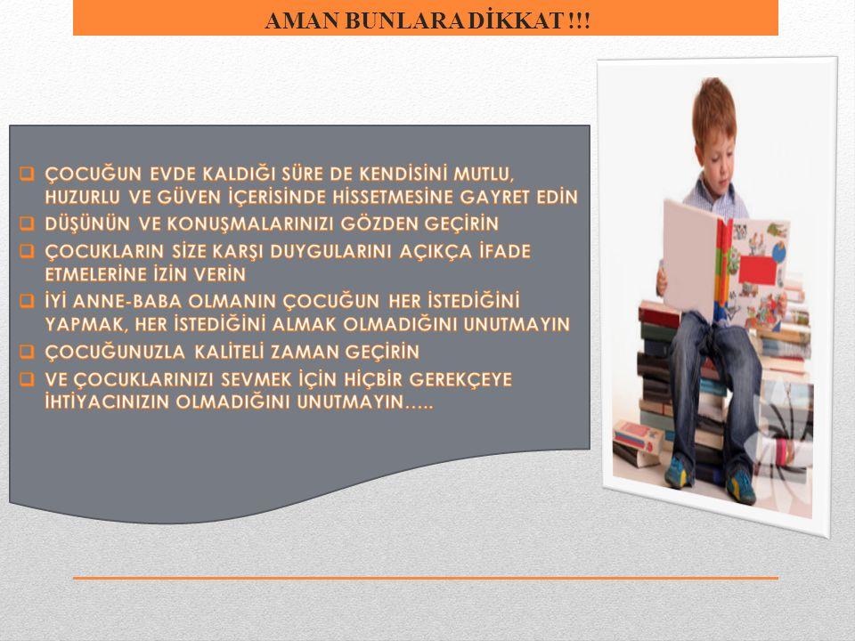 AMAN BUNLARA DİKKAT !!!