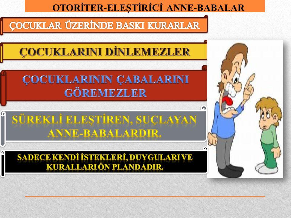 OTORİTER-ELEŞTİRİCİ ANNE-BABALAR