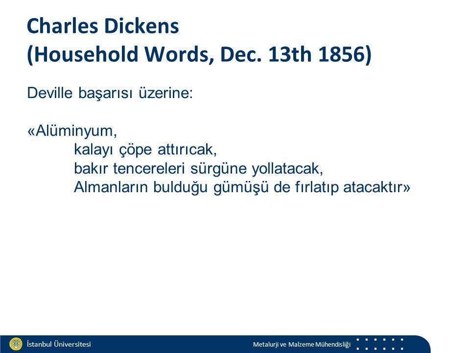 Materials and Chemistry İstanbul Üniversitesi Metalurji ve Malzeme Mühendisliği İstanbul Üniversitesi Metalurji ve Malzeme Mühendisliği Charles Dickens (Household Words, Dec.