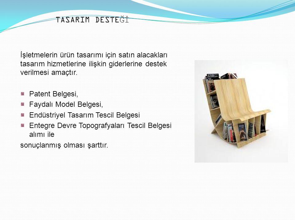 DESTEK ORANLARI Tasarım Desteği DESTEK ÜST LİMİTİ (TL) DESTEK ORANI (%) 1.