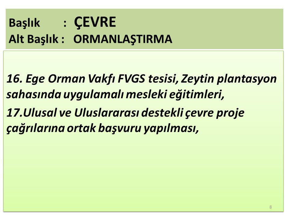 16. Ege Orman Vakfı FVGS tesisi, Zeytin plantasyon sahasında uygulamalı mesleki eğitimleri, 17.Ulusal ve Uluslararası destekli çevre proje çağrılarına