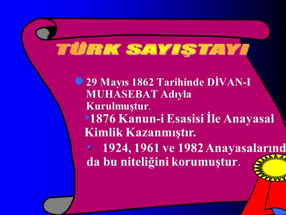 29 Mayıs 1862 Tarihinde DİVAN-I MUHASEBAT Adıyla Kurulmuştur.