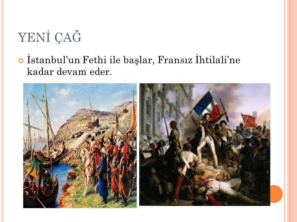 ORTA ÇAĞ Kavimler Göçü ile başlar, İstanbul'un Fethine kadar devam eder.