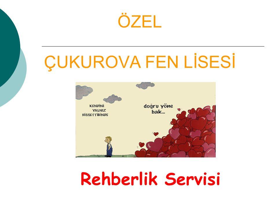 ÖZEL ÇUKUROVA FEN LİSESİ Rehberlik Servisi