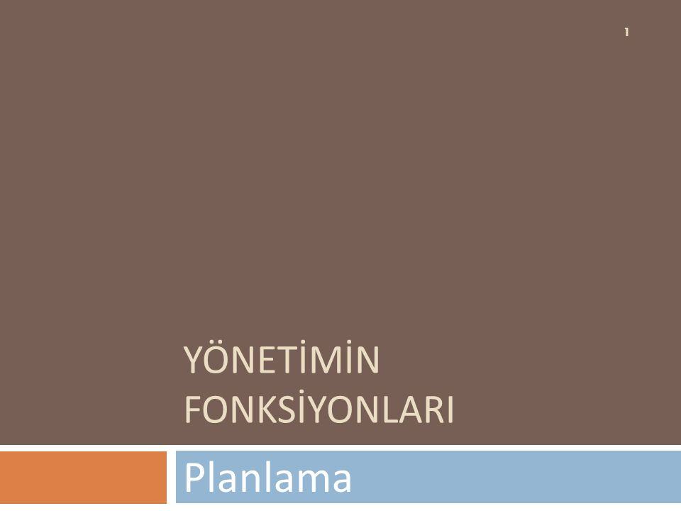 YÖNETİMİN FONKSİYONLARI Planlama 1
