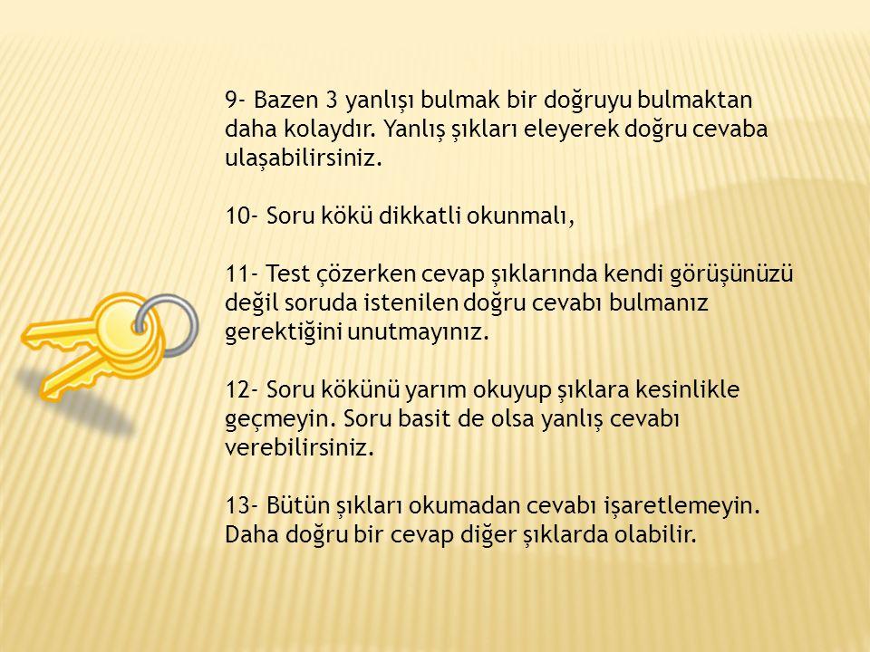 6- Soru anlaşılmadan şıklara geçilmemelidir.
