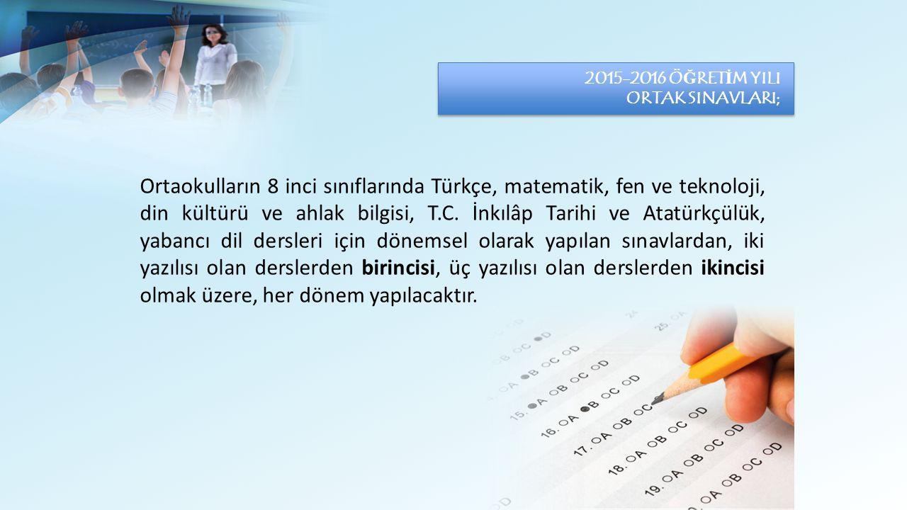 Ortaokulların 8 inci sınıflarında Türkçe, matematik, fen ve teknoloji, din kültürü ve ahlak bilgisi, T.C. İnkılâp Tarihi ve Atatürkçülük, yabancı dil