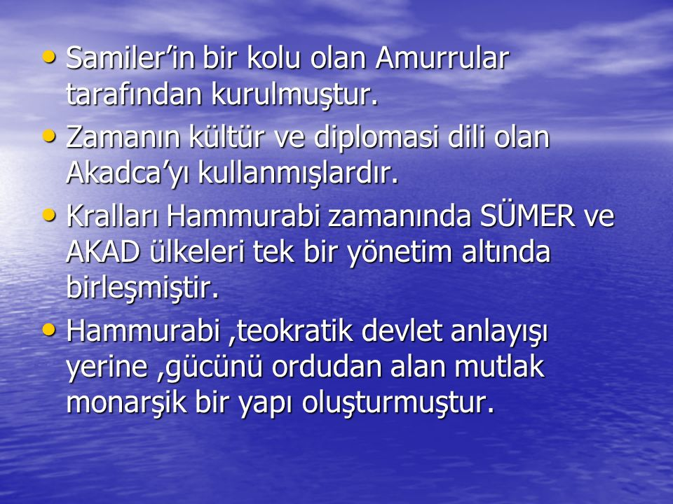 Samiler'in bir kolu olan Amurrular tarafından kurulmuştur. Samiler'in bir kolu olan Amurrular tarafından kurulmuştur. Zamanın kültür ve diplomasi dili