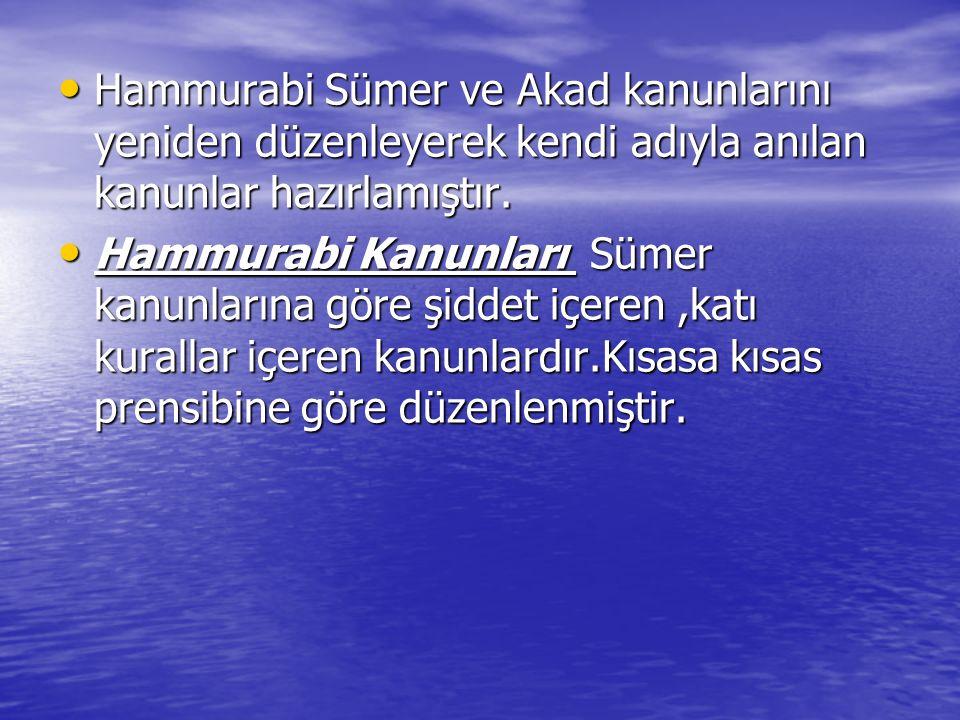 Hammurabi Sümer ve Akad kanunlarını yeniden düzenleyerek kendi adıyla anılan kanunlar hazırlamıştır. Hammurabi Sümer ve Akad kanunlarını yeniden düzen