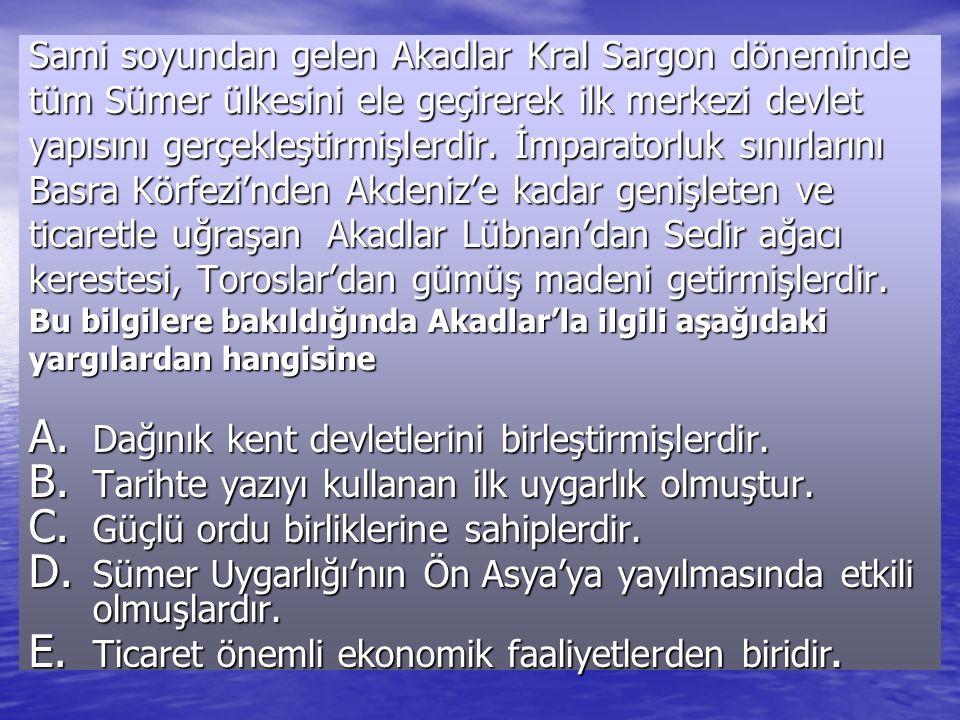 Sami soyundan gelen Akadlar Kral Sargon döneminde tüm Sümer ülkesini ele geçirerek ilk merkezi devlet yapısını gerçekleştirmişlerdir. İmparatorluk sın