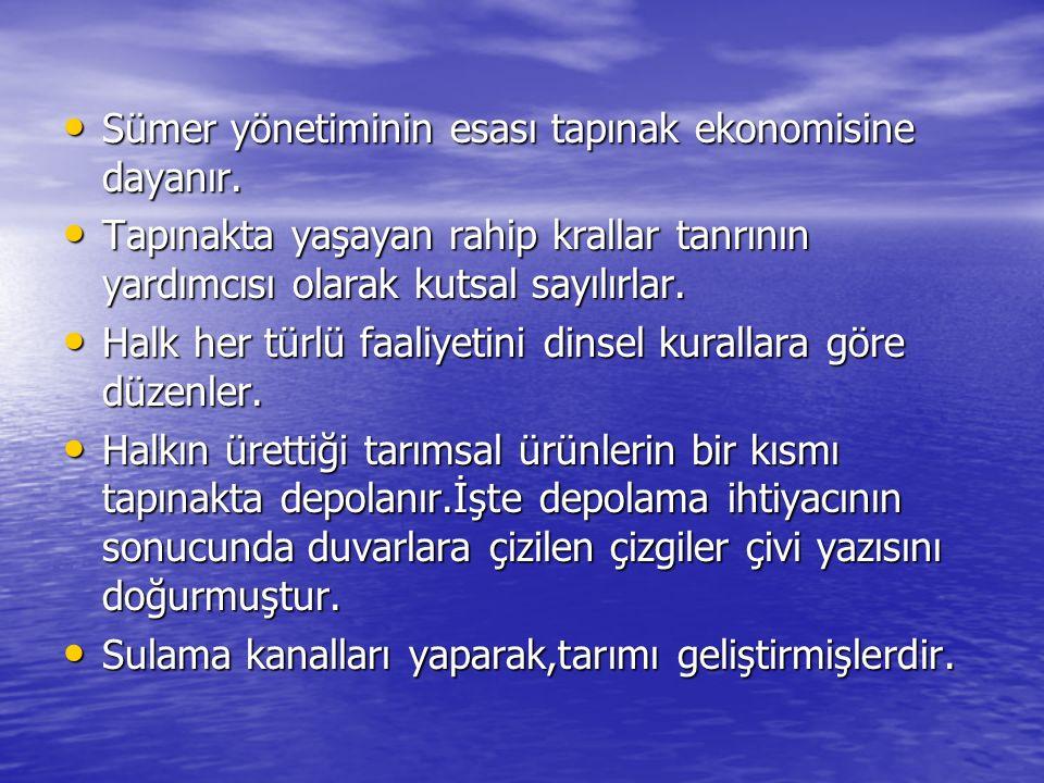 Sümer yönetiminin esası tapınak ekonomisine dayanır. Sümer yönetiminin esası tapınak ekonomisine dayanır. Tapınakta yaşayan rahip krallar tanrının yar