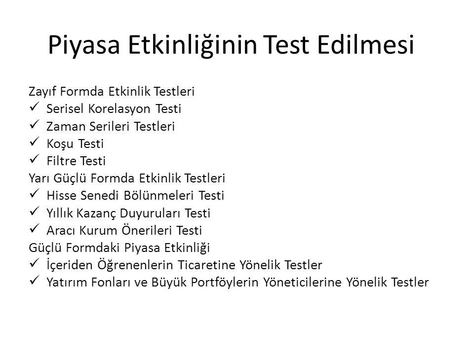 Piyasa Etkinliğinin Test Edilmesi Zayıf Formda Etkinlik Testleri Serisel Korelasyon Testi Zaman Serileri Testleri Koşu Testi Filtre Testi Yarı Güçlü F
