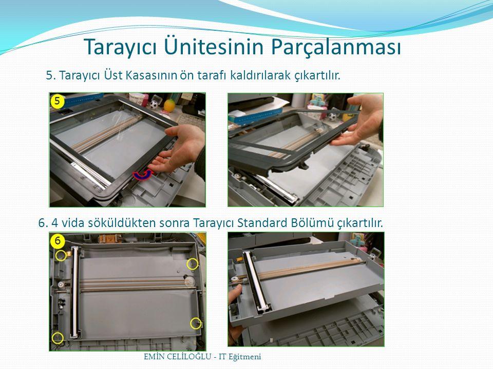 Tarayıcı Ünitesinin Parçalanması EMİN CELİLOĞLU - IT Eğitmeni 5.
