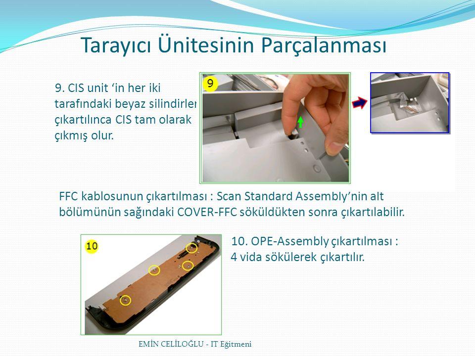 Tarayıcı Ünitesinin Parçalanması EMİN CELİLOĞLU - IT Eğitmeni 9.