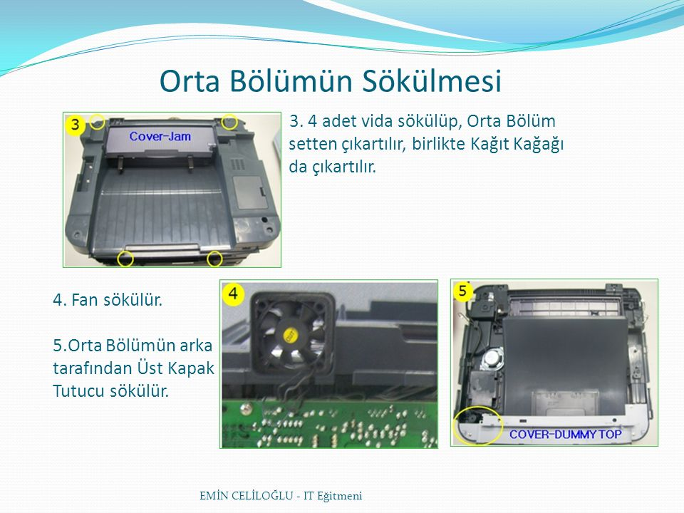 Orta Bölümün Sökülmesi EMİN CELİLOĞLU - IT Eğitmeni 3.