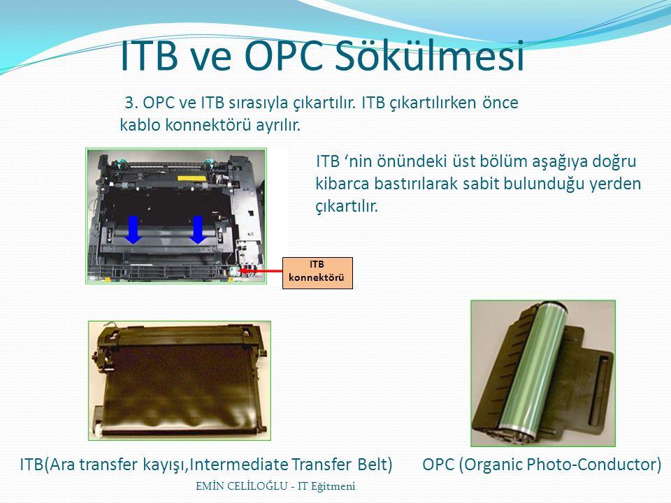 ITB ve OPC Sökülmesi 3. OPC ve ITB sırasıyla çıkartılır.