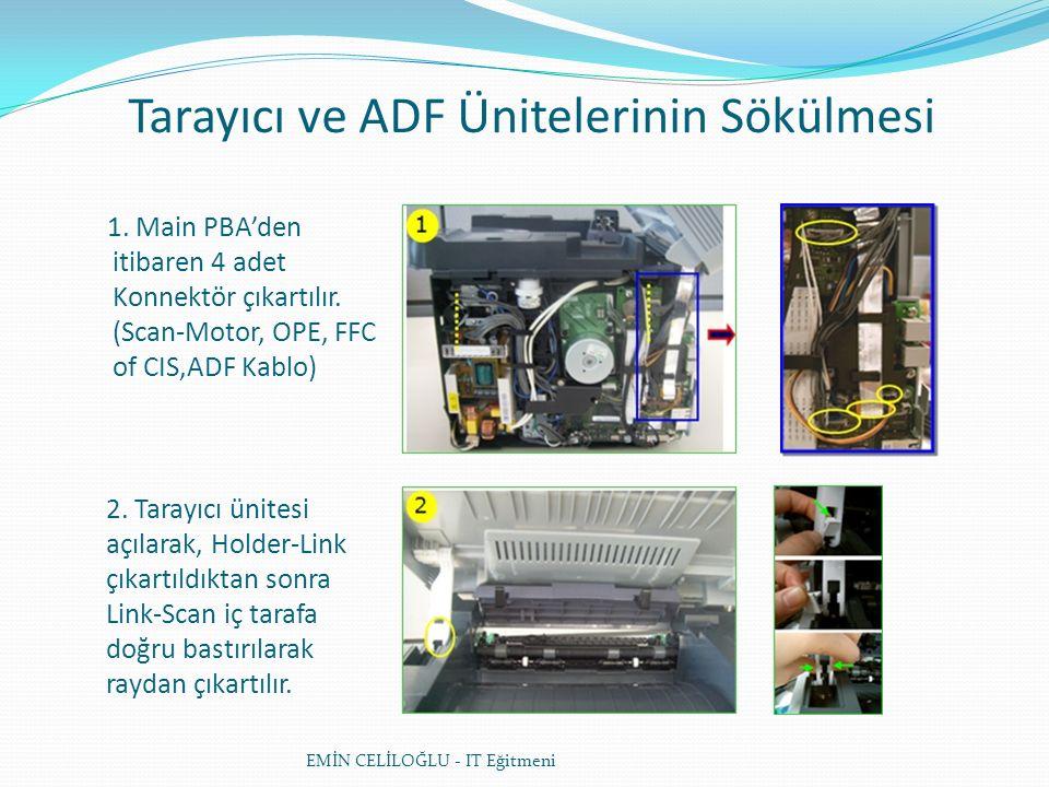Fuser (Isıtıcı) Sökülmesi EMİN CELİLOĞLU - IT Eğitmeni Isıtıcıyı çıkartmak için ona bağlı olan 2 konektör çıkartılır.