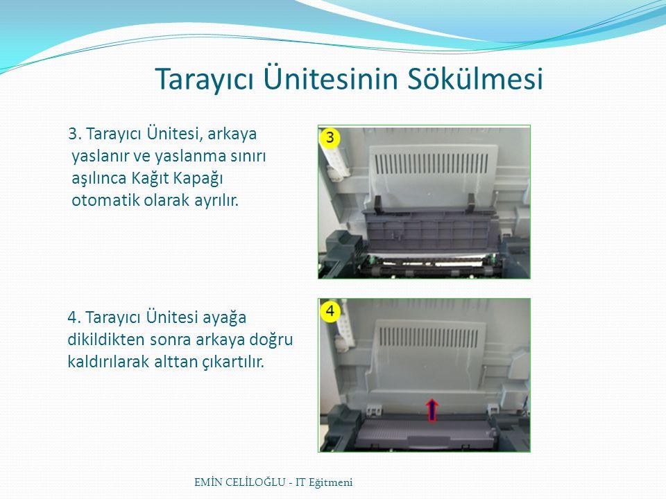 Tarayıcı Ünitesinin Sökülmesi EMİN CELİLOĞLU - IT Eğitmeni 3.