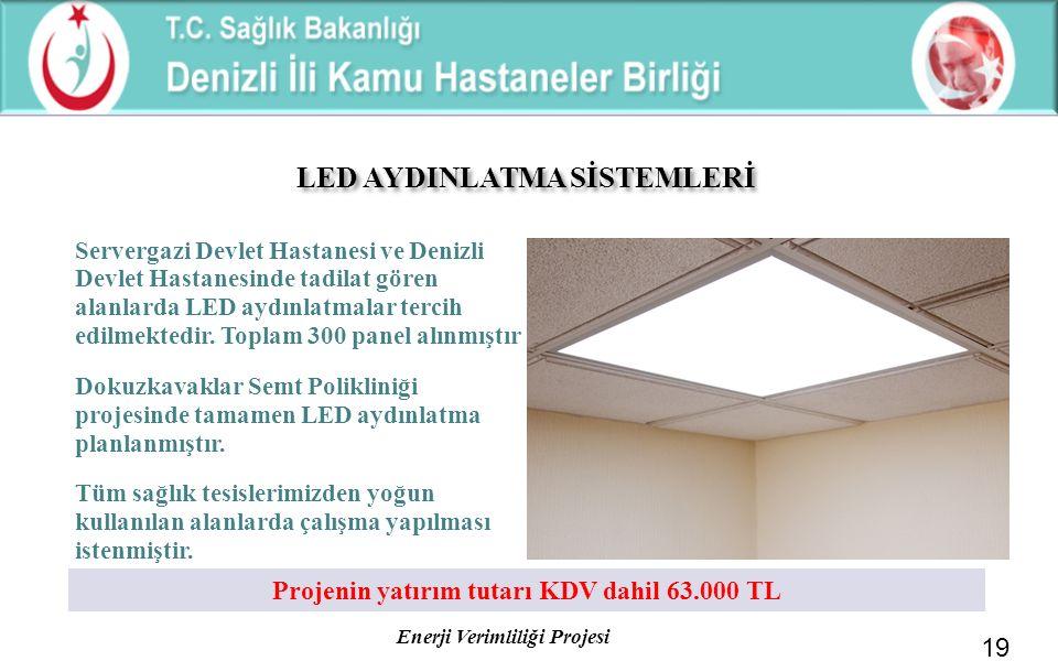 Enerji Verimliliği Projesi Servergazi Devlet Hastanesi ve Denizli Devlet Hastanesinde tadilat gören alanlarda LED aydınlatmalar tercih edilmektedir. T