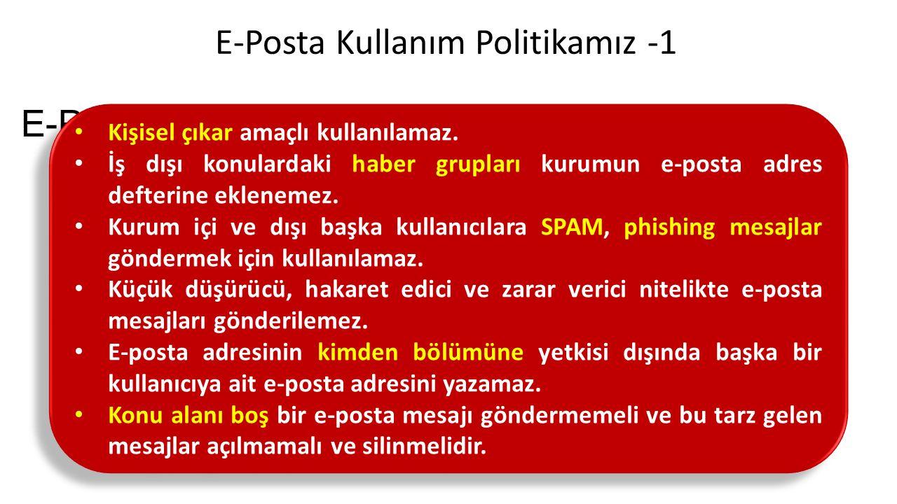 E-Posta Kullanım Politikamız -1 Kişisel çıkar amaçlı kullanılamaz.