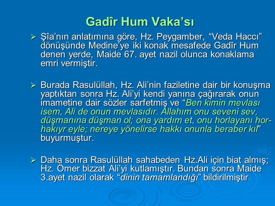 Gadîr Hum Vaka'sı  Şîa'nın anlatımına göre, Hz.