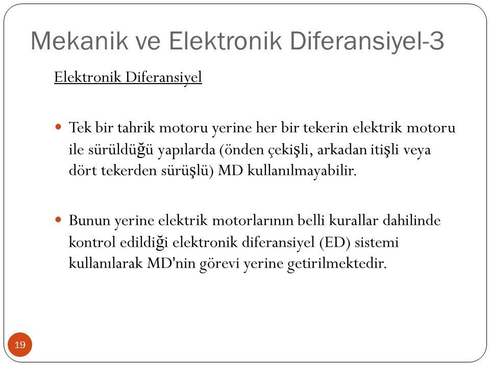 Mekanik ve Elektronik Diferansiyel-3 Elektronik Diferansiyel Tek bir tahrik motoru yerine her bir tekerin elektrik motoru ile sürüldü ğ ü yapılarda (ö