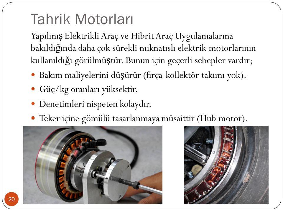 Tahrik Motorları Yapılmı ş Elektrikli Araç ve Hibrit Araç Uygulamalarına bakıldı ğ ında daha çok sürekli mıknatıslı elektrik motorlarının kullanıldı ğ