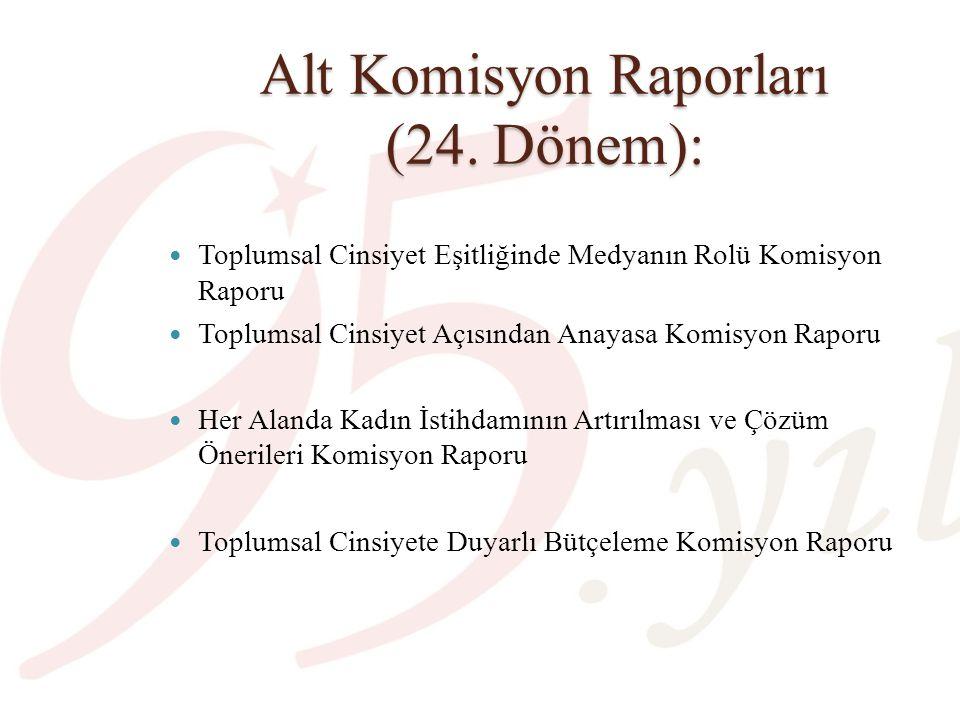 Alt Komisyon Raporları (24. Dönem): Toplumsal Cinsiyet Eşitliğinde Medyanın Rolü Komisyon Raporu Toplumsal Cinsiyet Açısından Anayasa Komisyon Raporu