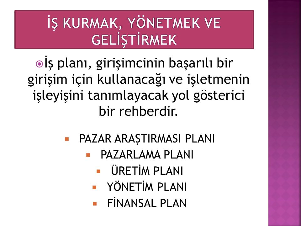Tüm bu planlar yapılırken;  Yapılacak işle ilgili yayınlanmış olan yasal mevzuatları mutlaka göz önünde bulundurunuz.