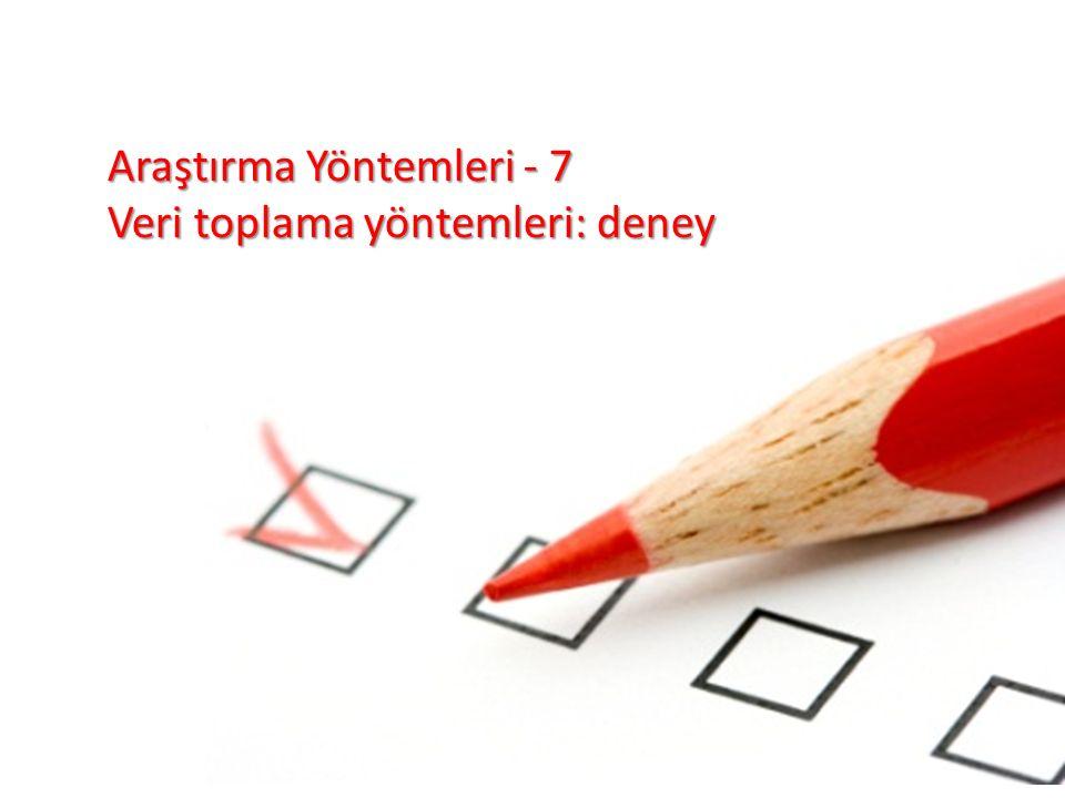 Araştırma Yöntemleri - 7 Veri toplama yöntemleri: deney