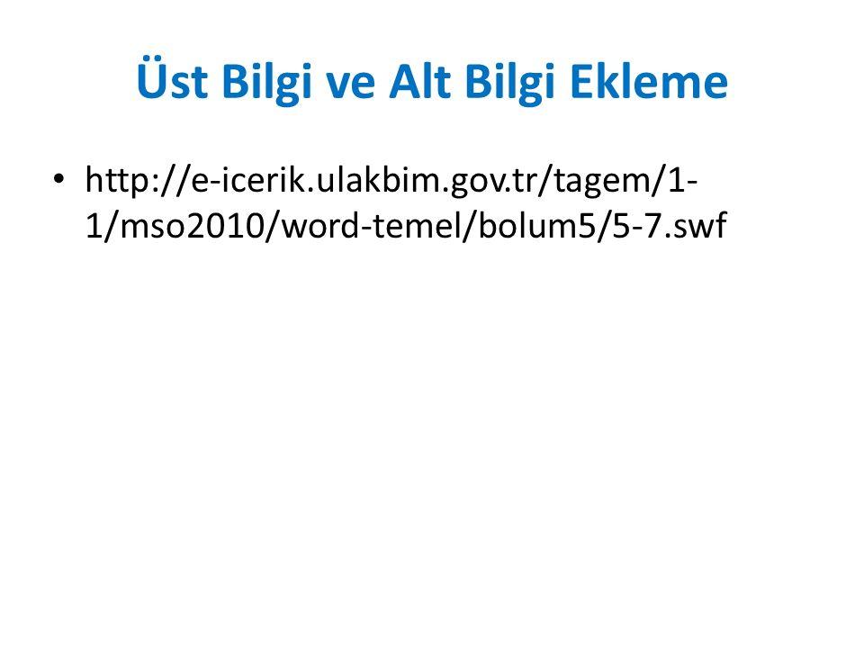 Üst Bilgi ve Alt Bilgi Ekleme http://e-icerik.ulakbim.gov.tr/tagem/1- 1/mso2010/word-temel/bolum5/5-7.swf