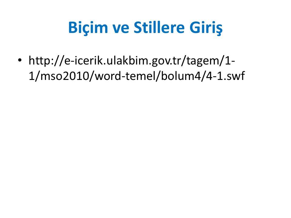 Yazı Formatları Uygulamak http://e-icerik.ulakbim.gov.tr/tagem/1- 1/mso2010/word-temel/bolum4/4-2.swf