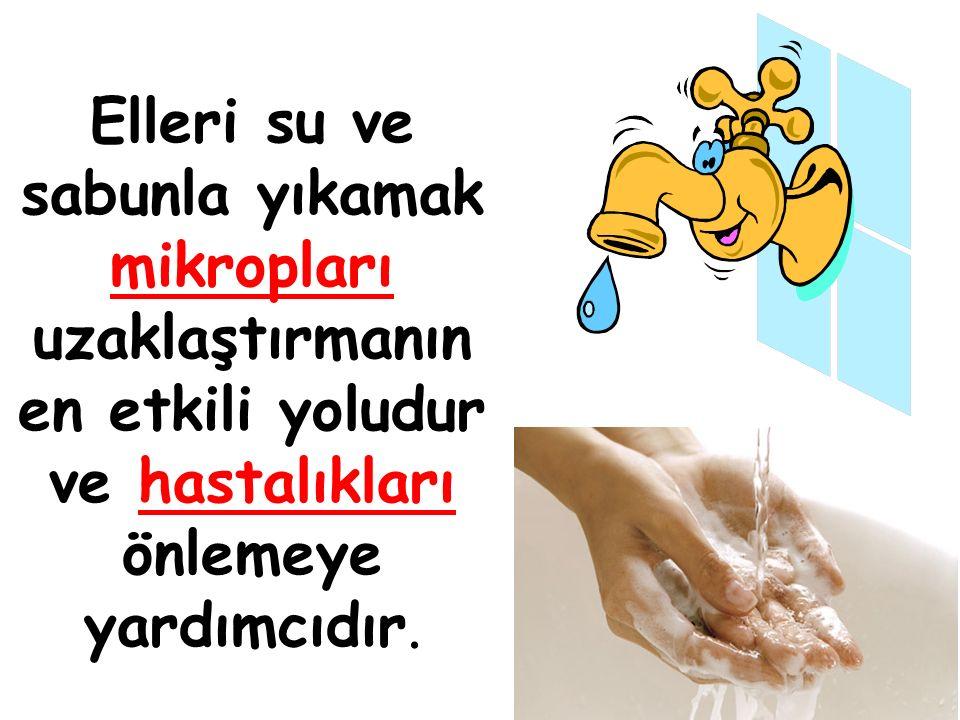 Elleri su ve sabunla yıkamak mikropları uzaklaştırmanın en etkili yoludur ve hastalıkları önlemeye yardımcıdır.