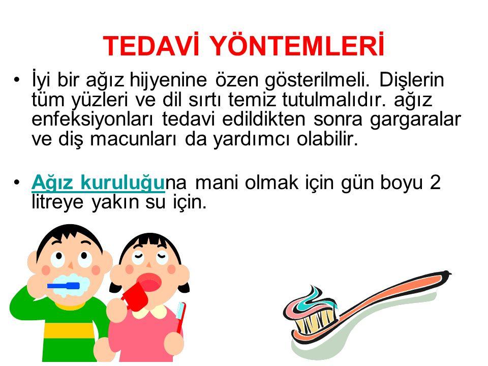 TEDAVİ YÖNTEMLERİ İyi bir ağız hijyenine özen gösterilmeli. Dişlerin tüm yüzleri ve dil sırtı temiz tutulmalıdır. ağız enfeksiyonları tedavi edildikte