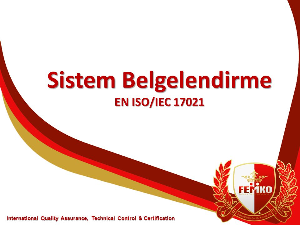 Sistem Belgelendirme EN ISO/IEC 17021 International Quality Assurance, Technical Control & Certification