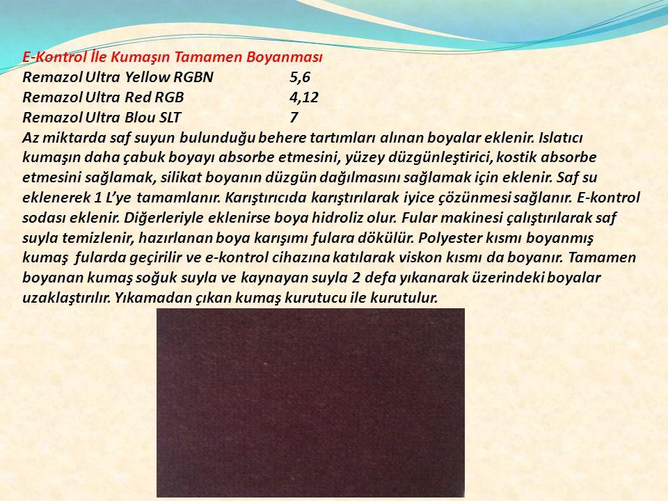 E-Kontrol İle Kumaşın Tamamen Boyanması Remazol Ultra Yellow RGBN5,6 Remazol Ultra Red RGB4,12 Remazol Ultra Blou SLT7 Az miktarda saf suyun bulunduğu