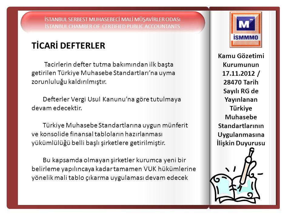 TİCARİ DEFTERLER Tacirlerin defter tutma bakımından ilk başta getirilen Türkiye Muhasebe Standartları'na uyma zorunluluğu kaldırılmıştır. Defterler Ve