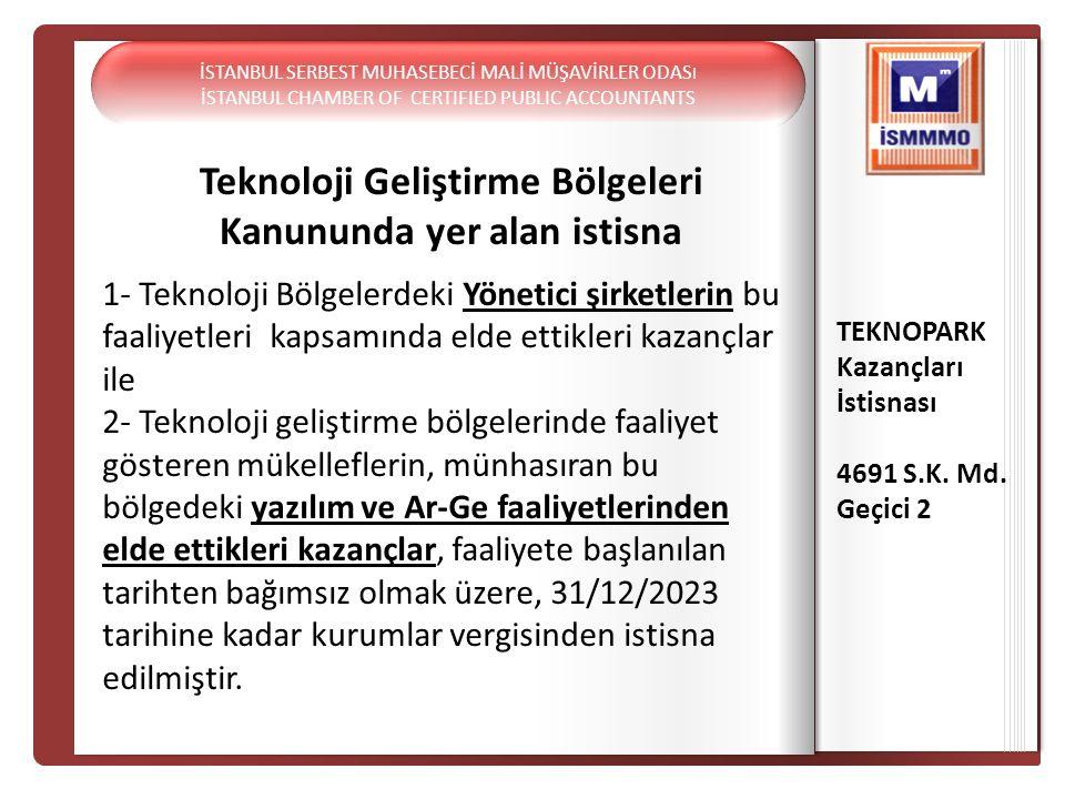 Teknoloji Geliştirme Bölgeleri Kanununda yer alan istisna TEKNOPARK Kazançları İstisnası 4691 S.K. Md. Geçici 2 1- Teknoloji Bölgelerdeki Yönetici şir