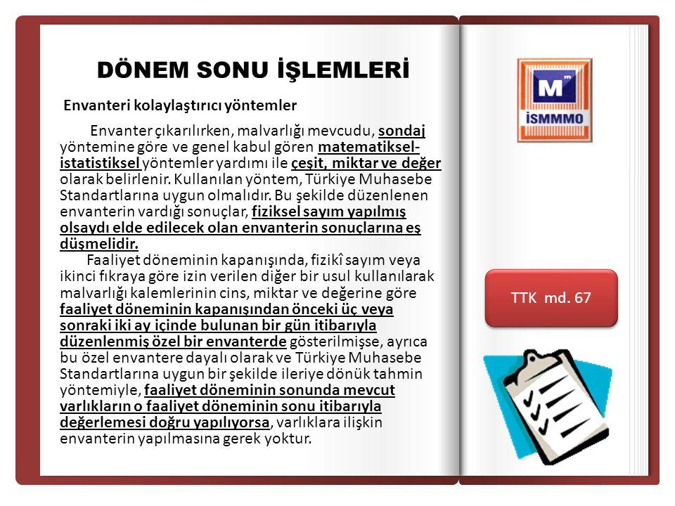 İSTANBUL SERBEST MUHASEBECİ MALİ MÜŞAVİRLER ODAS I İSTANBUL CHAMBER OF CERTIFIED PUBLIC ACCOUNTANTS İSTANBUL SERBEST MUHASEBECİ MALİ MÜŞAVİRLER ODAS I İSTANBUL CHAMBER OF CERTIFIED PUBLIC ACCOUNTANTS 31.12.201X 157- Diğer Stoklar 11.000- 01- Değeri Düşen Mallar 153- Ticari Mallar 11.000- 01- A Ticari Malı 31.12.201X 654- Karşılık Giderleri 1.200- 01- Değeri Düşen Mallar 158- Stok Değer Düş.