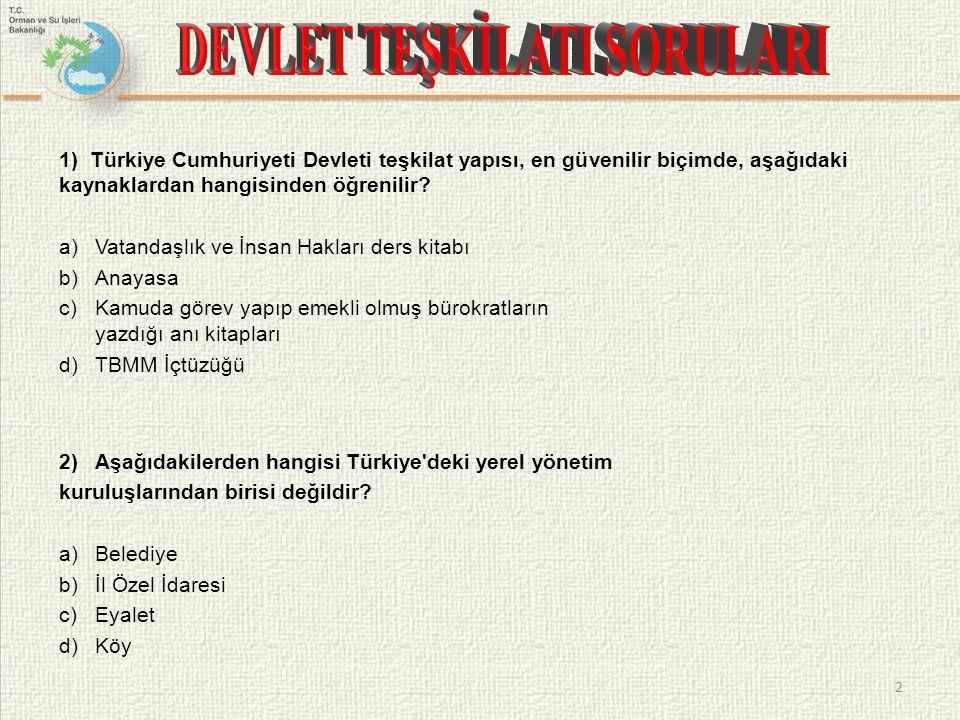 1) Türkiye Cumhuriyeti Devleti teşkilat yapısı, en güvenilir biçimde, aşağıdaki kaynaklardan hangisinden öğrenilir? a)Vatandaşlık ve İnsan Hakları der
